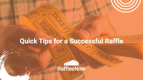 Quick Tips for a Successful Raffle