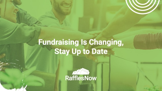 Fundraising Is Changing, Stay Up to Date
