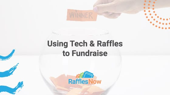 Using Tech & Raffles to Fundraise